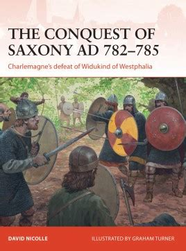 The Conquest of Saxony AD 782–785 - Osprey Publishing