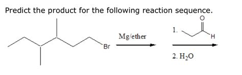 (Get Answer) - Predict the product for the following