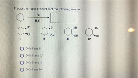 (Get Answer) - Predict the major product(s) of the